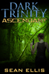 Dark Trinity: Ascendant by Sean Ellis