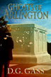 Ghosts of Arlington by DG Gass