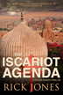The Iscariot Agenda by Rick Jones