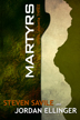 Martyrs by Steven Savile and Jordan Ellinger