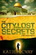 City of Lost Secrets by Katie McVay